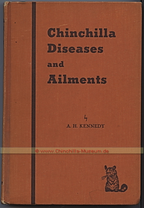 Chinchilla Diseases and Ailments by A.H. Kennedy