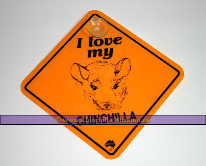 i love my Chinchilla Schild